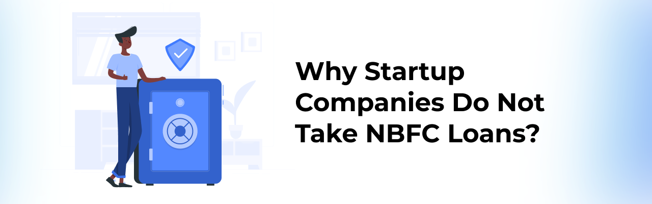 why-startup-companies-does-not-take-nbfc-loan?