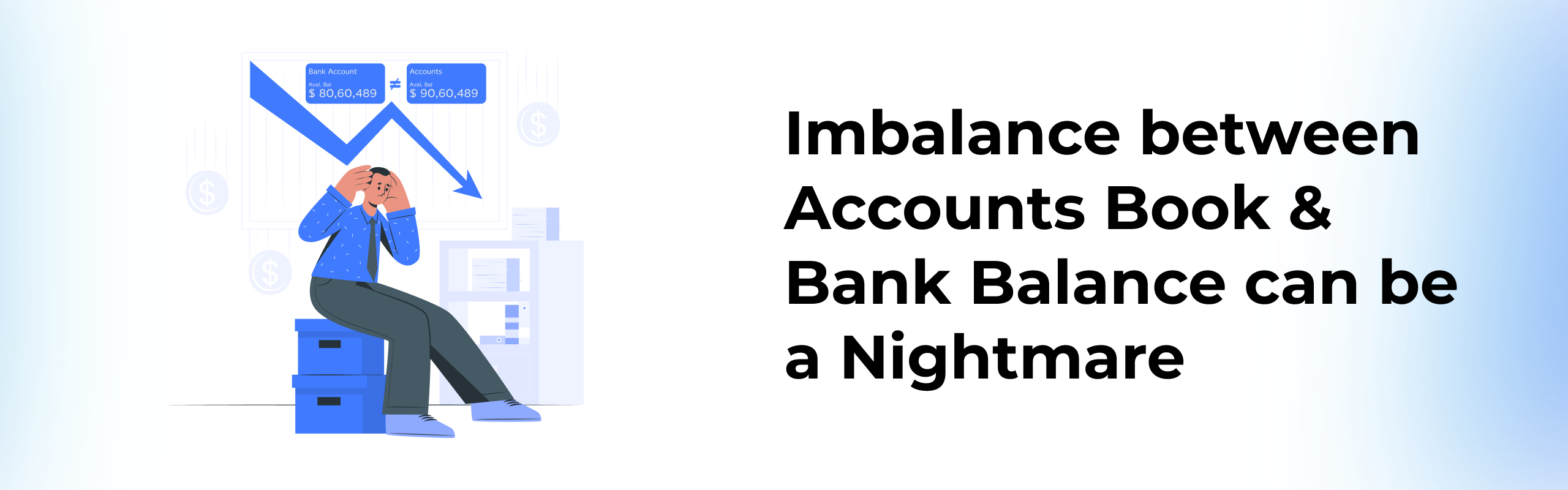 Imbalance between accounting books and bank balance can be a nightmare