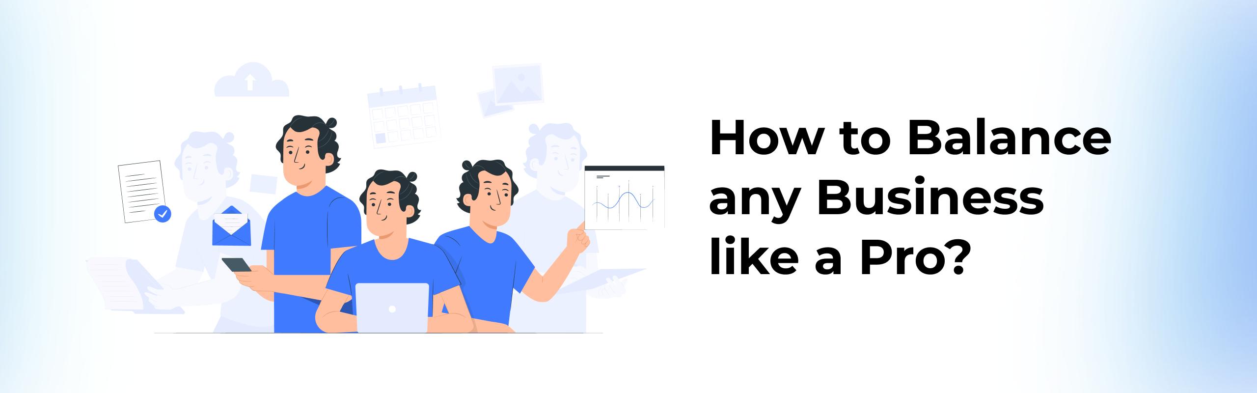 How to Balance any Business like a Pro
